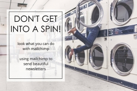 Talk // Don't get into a spin - Look what Mailchimp can do for you!